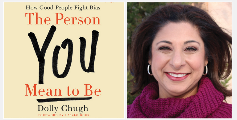 "Photo of author Dolly Chugh and her book ""The Person You Mean To Be"""