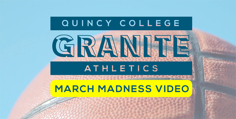 Background image of a basketball with text that reads: Quincy College Granite Athletics March Madness Video